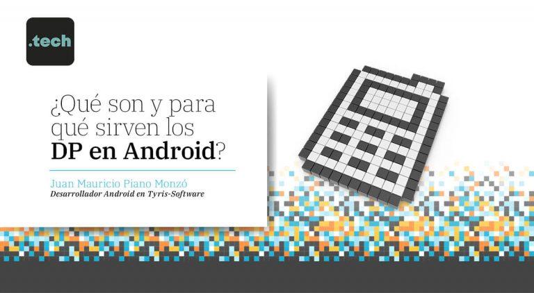 ¿Qué son y para qué sirven los DP en Android?