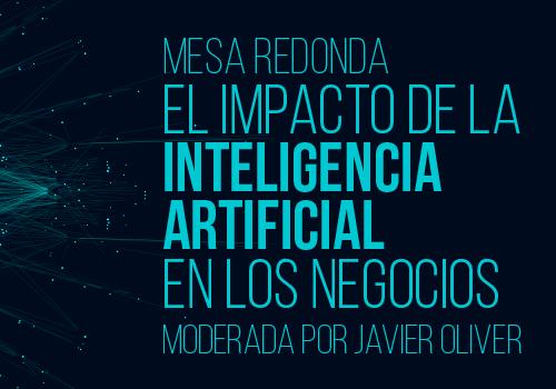 """MESA REDONDA """"El impacto de la Inteligencia Artificial en los negocios"""""""