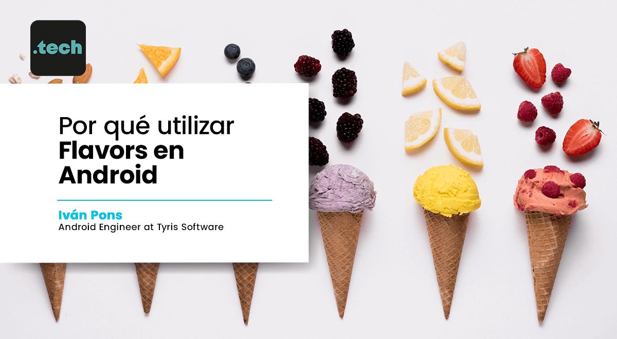 Por qué utilizar Flavors en Android