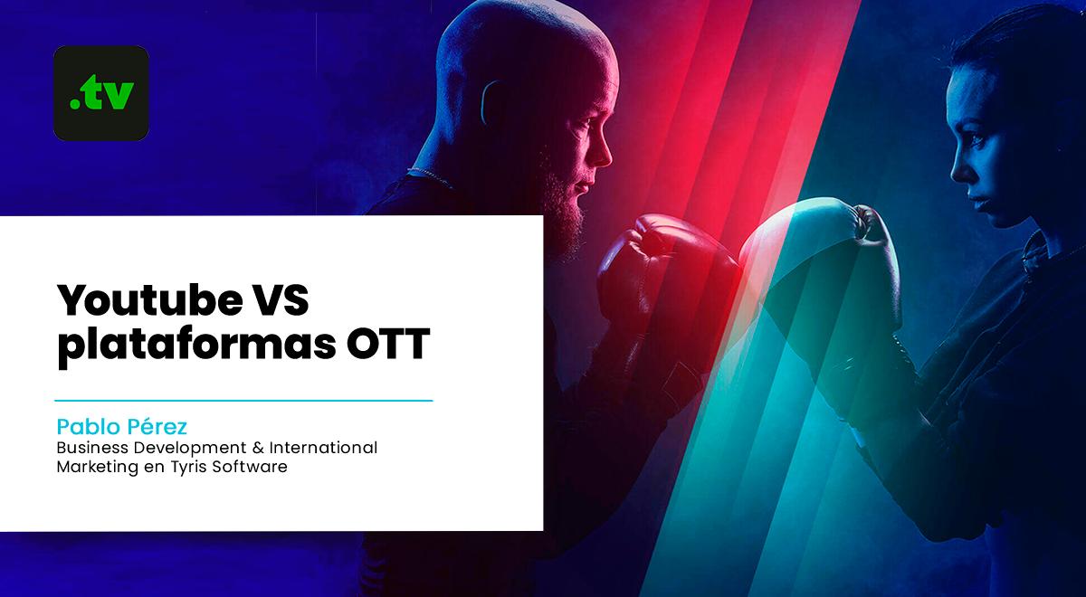 youtube VS plataformas OTT