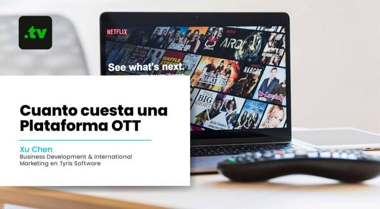 ¿Cuánto cuesta una Plataforma OTT?